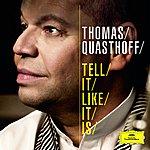 Thomas Quasthoff Tell It Like It Is