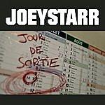 Joey Starr Jour De Sortie