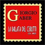Giorgio Gaber La Ballata Del Cerutti (Gli Inizi -20 Canzoni Rimasterizzate)