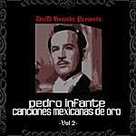 Pedro Infante Canciones Mexicanas De Oro Vol. II