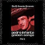 Pedro Infante Golden Songs Vol. III