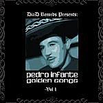 Pedro Infante Golden Songs Vol. I