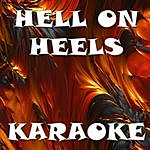 Official Hell On Heels (In The Style Of Pisto Annies) (Karaoke)