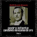 Pedro Infante Canciones Mexicanas De Oro Vol. III