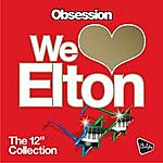 """Obsession Almighty Presents: We Love Elton: The 12"""" Collection"""