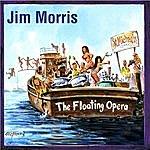 Jim Morris The Floating Opera