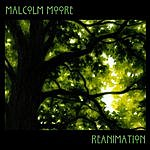 Malcolm Moore Reanimation