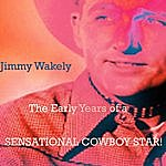 Jimmy Wakely Jimmy Wakely, The Early Years Of A Sensational Cowboy Star