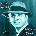 Carlos Gardel Así Canta Gardel - Vol. III