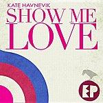 Kate Havnevik Show Me Love - Ep