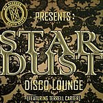 Terrell Carter Stardust Disco Lounge (MM Records Presents:)
