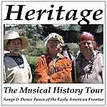 Heritage The Musical History Tour: Songs & Dance Tunes Of The Early American Frontier