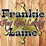 Frankie Laine Hey Good Looking