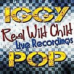 Iggy Pop Real Wild Child: Live Recordings