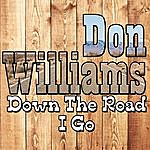 Don Williams Down The Road I Go