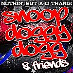 Snoop Dogg Nuthin' But A G Thang: Snoop Doggy Dogg & Friends