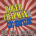 Roger Chapman And The Short List Big Roll Daddy