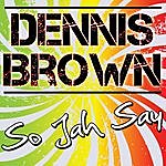 Dennis Brown So Jah Say