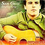 Sam Gray Brighter Day