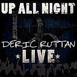 Deric Ruttan Up All Night - Deric Ruttan Live