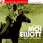 Ramblin' Jack Elliott Roll On Buddy - From The Archives (Remastered)
