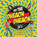Vishal Dadlani Dheaon Dheaon