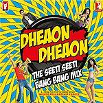 Vishal Dadlani Dheaon Dheaon - The Seeti Seeti Bang Bang Mix