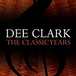 Dee Clark The Classic Years