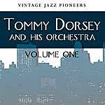 Tommy Dorsey & His Orchestra Vintage Jazz Pioneers - Tommy Dorsey Vol. 1