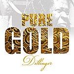 Dillinger Pure Gold - Dillinger