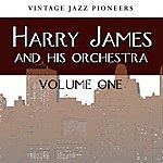 Harry James & His Orchestra Vintage Jazz Pioneers - Harry James, Vol. 1
