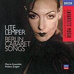 Ute Lemper Ute Lemper - Berlin Cabaret Songs