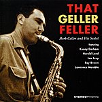 Kenny Dorham That Geller Feller. Herb Geller And His Sextet