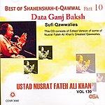 Ustad Nusrat Fateh Ali Khan Best Of Shanenshah-E-Qawwal , Pt. 10, Vol. 130