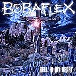Bobaflex Hell In My Heart