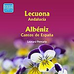 Leonard Pennario Lecuona: Andalucia / Albeniz: Cantas De Espana (Pennario) (1956)