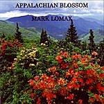 The Mark Lomax Trio Appalachian Blossom