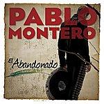 Pablo Montero El Abandonado