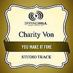 Charity Von You Make It Fine (Studio Track)