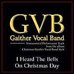 Gaither Vocal Band I Heard The Bells On Christmas Day Performance Tracks