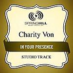 Charity Von In Your Presence (Studio Track)