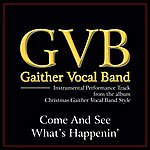 Gaither Vocal Band Come And See What's Happenin' Performance Tracks
