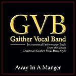 Gaither Vocal Band Away In A Manger Performance Tracks