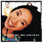 Dreams Come True Sing Or Die (Japanese Version)