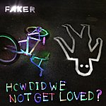 Faker How DID We Not Get Loved? - Ep