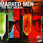 The Marked Men Fix My Brain