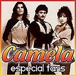 Camela Camela. Especial Fans - Ep