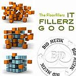 The Floorfillerz It Fillerz Good