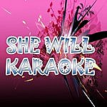 Official She Will (In The Style Of LIL Wayne Ft. Drake) (Karaoke)