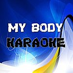Official My Body (In The Style Of Young The Giant) (Karaoke)